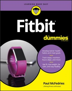 Fitbit for dummies /  by Paul McFedries.