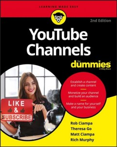 YouTube channels for dummies /  Rob Ciampa, Theresa Go, Matt Ciampa, Rich Murphy. - Rob Ciampa, Theresa Go, Matt Ciampa, Rich Murphy.