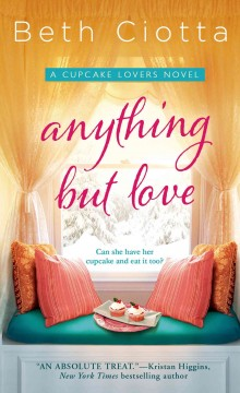 Anything but love : a cupcake lovers novel.
