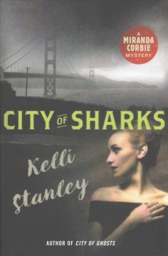 City of sharks /  Kelli Stanley. - Kelli Stanley.
