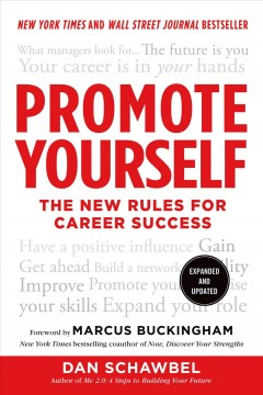 Promote yourself : the new rules for career success / Dan Schawbel ; foreword by Marcus Buckingham.