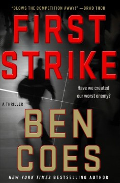 First strike /  Ben Coes. - Ben Coes.