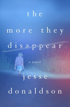 The more they disappear /  Jesse Donaldson. - Jesse Donaldson.