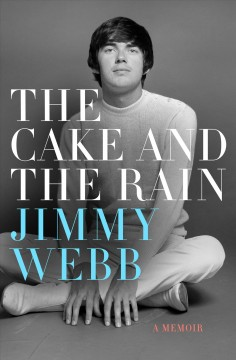 The cake and the rain /  Jimmy Webb.