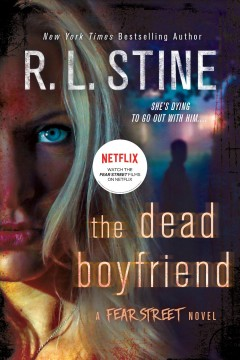 The dead boyfriend /  R. L. Stine. - R. L. Stine.