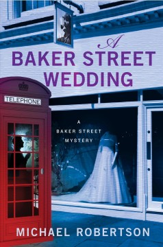 A Baker Street wedding /  Michael Robertson.