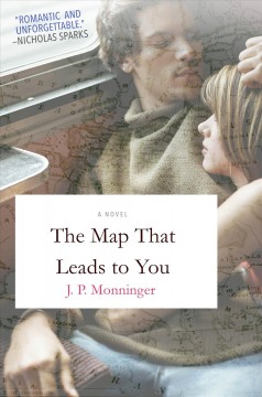 The map that leads to you /  J.P. Monninger.