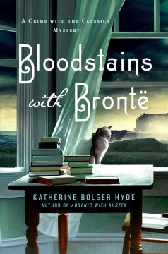 Bloodstains with Bronte : a crime with the classics mystery / Katherine Bolger Hyde. - Katherine Bolger Hyde.