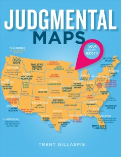 Judgmental maps /  Trent Gillaspie.
