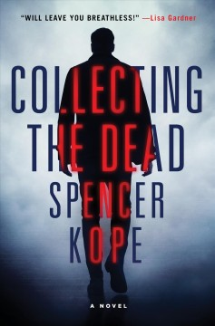 Collecting the dead /  Spencer Kope. - Spencer Kope.