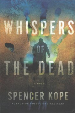 Whispers of the dead /  Spencer Kope. - Spencer Kope.