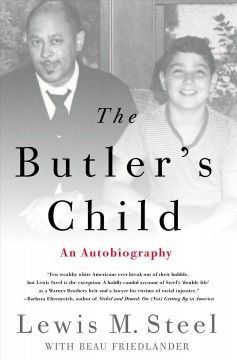 The butler's child : an autobiography / Lewis M. Steel, with Beau Friedlander.