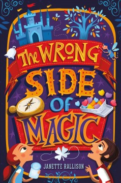 The wrong side of magic /  Janette Rallison. - Janette Rallison.