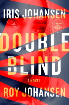 Double blind /  Iris Johansen and Roy Johansen. - Iris Johansen and Roy Johansen.