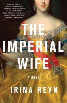 The imperial wife : a novel / Irina Reyn.