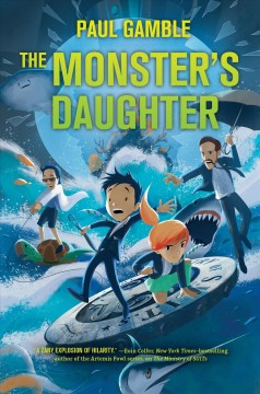 The monster's daughter /  Paul Gamble. - Paul Gamble.