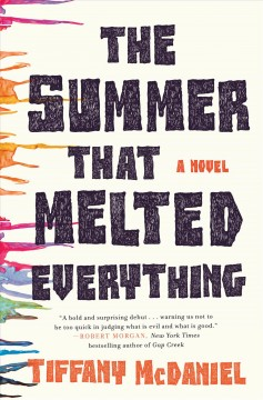 The summer that melted everything : a novel / Tiffany McDaniel.