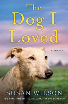 The dog I loved /  Susan Wilson. - Susan Wilson.