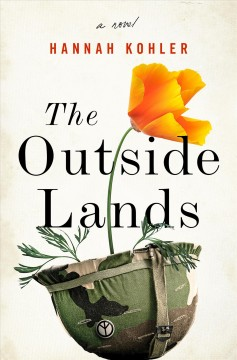 The outside lands : a novel / Hannah Kohler. - Hannah Kohler.