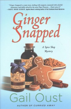 Ginger snapped : a spice shop mystery / Gail Oust.