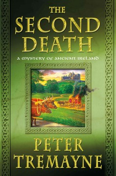 The second death : a mystery of ancient Ireland / Peter Tremayne. - Peter Tremayne.