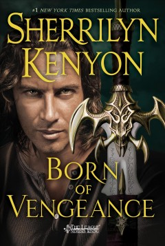 Born Of Vengeance / Sherrilyn Kenyon - Sherrilyn Kenyon