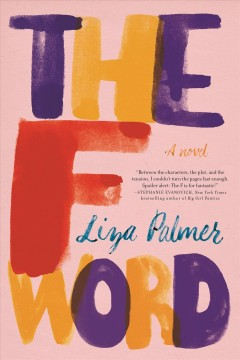 The F word : a novel / Liza Palmer.