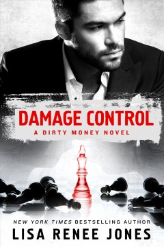 Damage control : a Dirty money novel / Lisa Renee Jones. - Lisa Renee Jones.