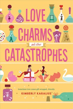 Love Charms and Other Catastrophes.