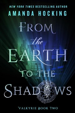 From the earth to the shadows /  Amanda Hocking.