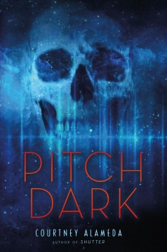 Pitch dark /  Courtney Alameda. - Courtney Alameda.