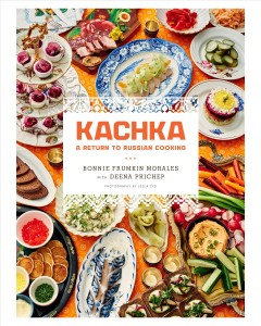 Kachka : a return to Russian cooking / Bonnie Frumkin Morales with Deena Prichep ; photography by Leela Cyd. - Bonnie Frumkin Morales with Deena Prichep ; photography by Leela Cyd.