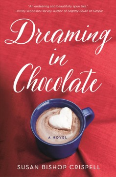 Dreaming in chocolate /  Susan Bishop Crispell.