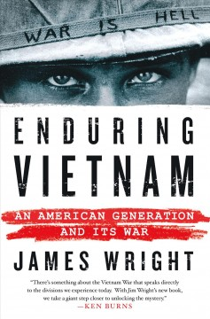 Enduring Vietnam : an American generation and its war / James Wright.