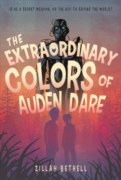 The extraordinary colors of Auden Dare /  Zillah Bethell. - Zillah Bethell.