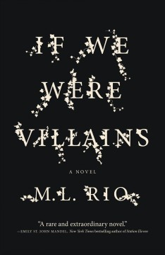 If we were villains /  M.L. Rio.