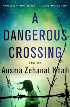 A dangerous crossing /  Ausma Zehanat Khan.