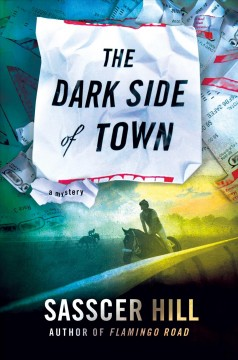 The dark side of town /  Sasscer Hill. - Sasscer Hill.