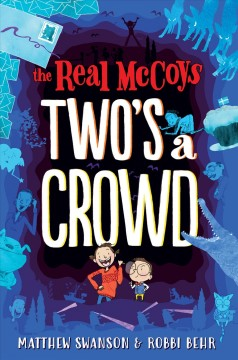 The real McCoys : two's a crowd / Matthew Swanson ; & [illustrated by] Robbi Behr. - Matthew Swanson ; & [illustrated by] Robbi Behr.