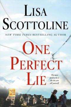 One perfect lie /  Lisa Scottoline.