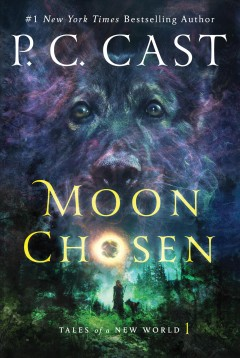 Moon chosen : tales of a new world / P.C. Cast. - P.C. Cast.