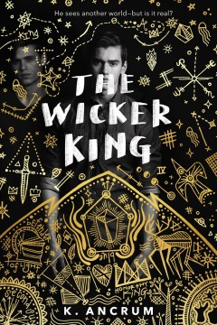 The Wicker King /  K. Ancrum. - K. Ancrum.