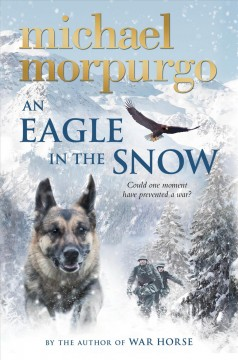 An eagle in the snow /  Michael Morpurgo. - Michael Morpurgo.