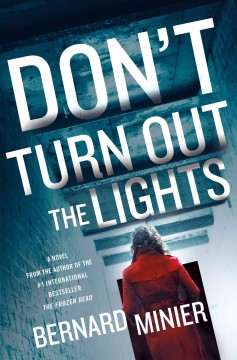 Don't turn out the lights /  Bernard Minier ; translated by Alison Anderson. - Bernard Minier ; translated by Alison Anderson.