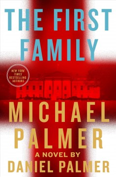 The first family /  Michael Palmer and Daniel Palmer. - Michael Palmer and Daniel Palmer.