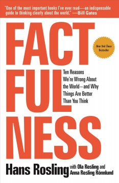 Factfulness / Hans Rosling with Ola Rosling and Anna Rosling Rönnlund - Hans Rosling with Ola Rosling and Anna Rosling Rönnlund