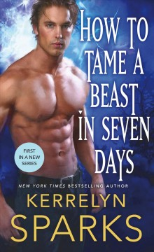 How to tame a beast in seven days /  Kerrelyn Sparks.