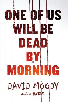 One of us will be dead by morning /  David Moody.