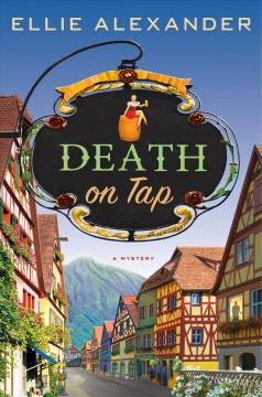 Death on tap /  Ellie Alexander.