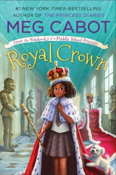 Royal crown /  written & illustrated by Meg Cabot. - written & illustrated by Meg Cabot.